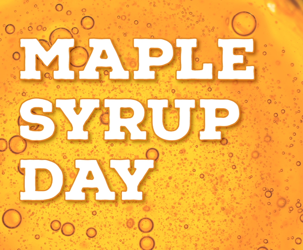 Maple Syrup Day